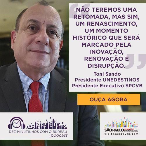 Toni Sando – Presidente da Unedestinos e Presidente Executivo do Visite São Paulo