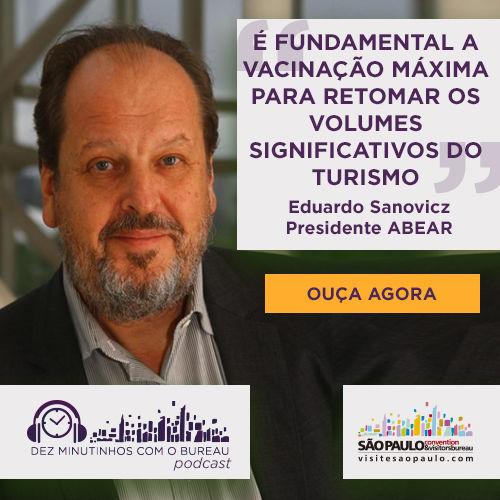 """Podcast """"Dez Minutinhos com o Bureau"""" entrevista Eduardo Sanovicz (Abear)"""